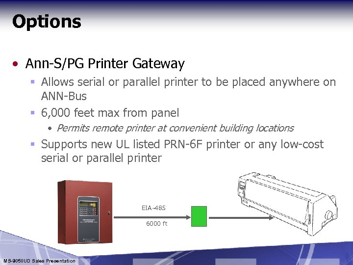 Options • Ann-S/PG Printer Gateway § Allows serial or parallel printer to be placed