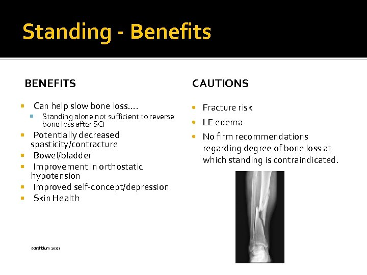 Standing - Benefits BENEFITS Can help slow bone loss…. Standing alone not sufficient to