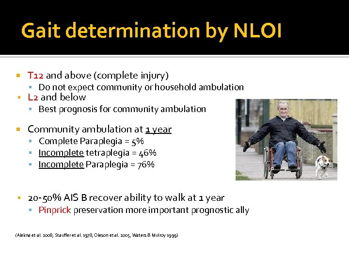 Gait determination by NLOI T 12 and above (complete injury) Do not expect community