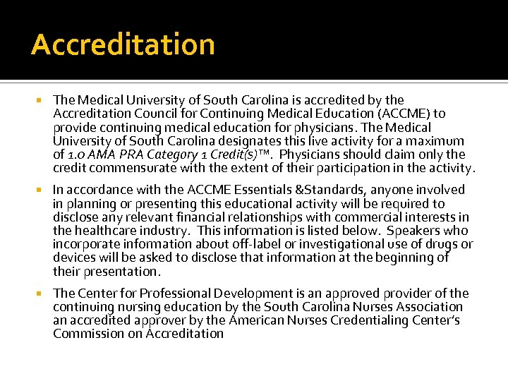 Accreditation The Medical University of South Carolina is accredited by the Accreditation Council for