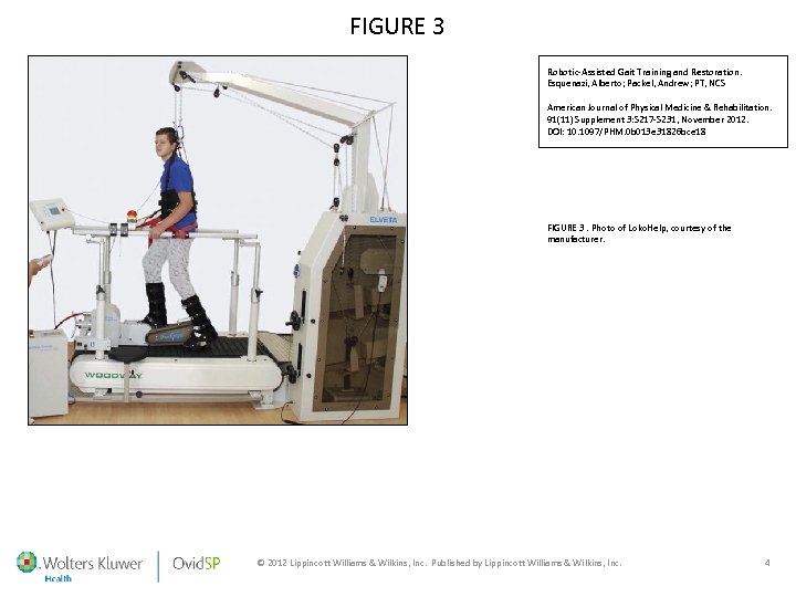 FIGURE 3 Robotic-Assisted Gait Training and Restoration. Esquenazi, Alberto; Packel, Andrew; PT, NCS American