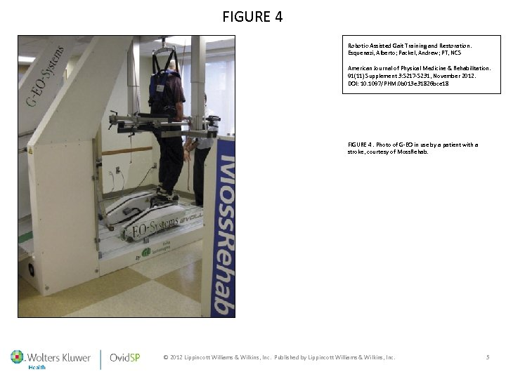 FIGURE 4 Robotic-Assisted Gait Training and Restoration. Esquenazi, Alberto; Packel, Andrew; PT, NCS American