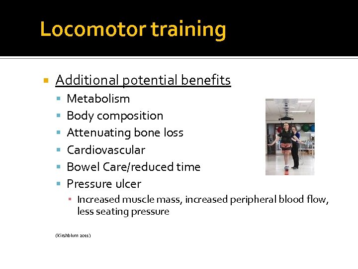Locomotor training Additional potential benefits Metabolism Body composition Attenuating bone loss Cardiovascular Bowel Care/reduced