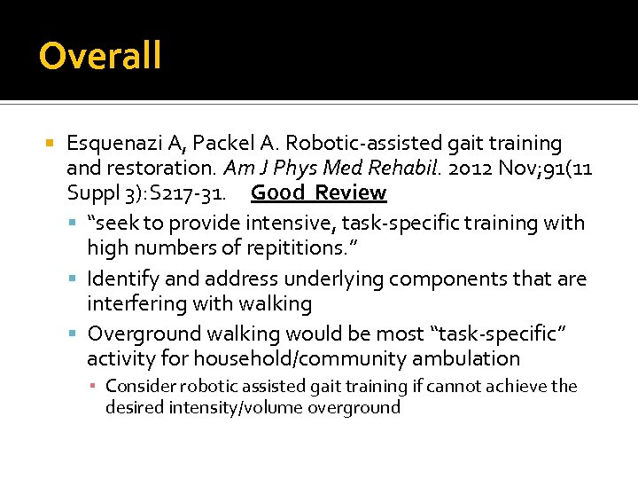 Overall Esquenazi A, Packel A. Robotic-assisted gait training and restoration. Am J Phys Med