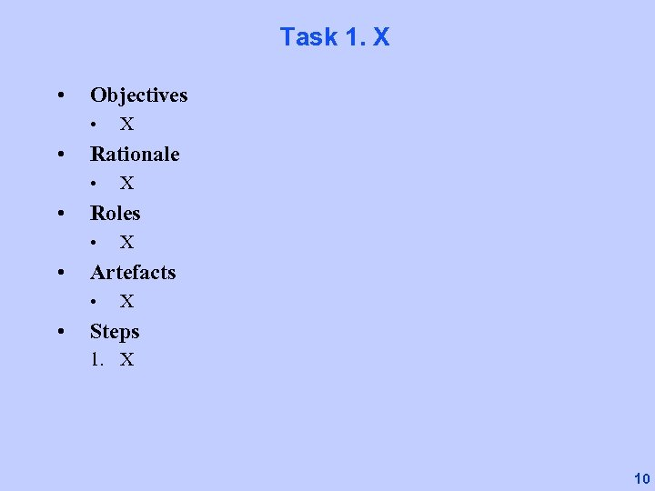 Task 1. X • Objectives • • Rationale • • X Artefacts • •