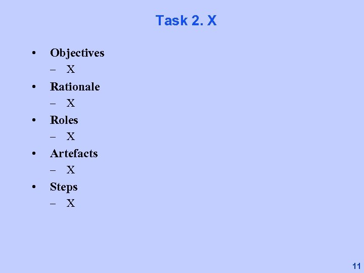 Task 2. X • Objectives – X • Rationale – X • Roles –