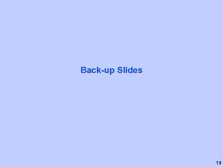 Back-up Slides 19