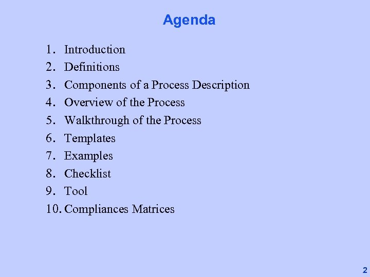 Agenda 1. Introduction 2. Definitions 3. Components of a Process Description 4. Overview of