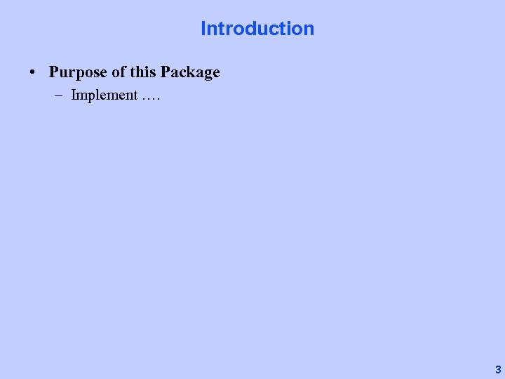 Introduction • Purpose of this Package – Implement …. 3