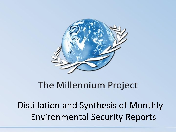 Distillation and Synthesis of Monthly Environmental Security Reports