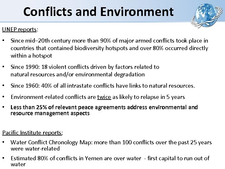 Conflicts and Environment UNEP reports: • Since mid– 20 th century more than 90%