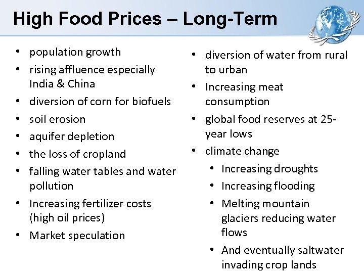 High Food Prices – Long-Term • population growth • rising affluence especially India &