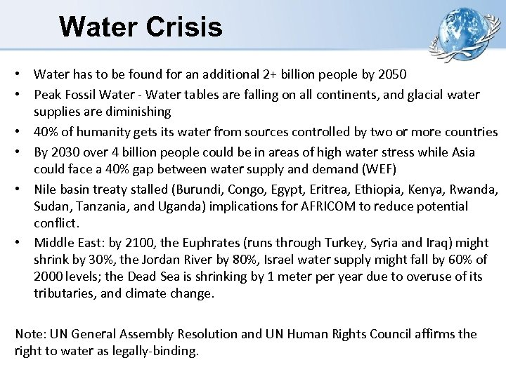 Water Crisis • Water has to be found for an additional 2+ billion people