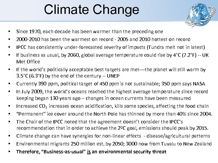 Climate Change • • • • Since 1970, each decade has been warmer than