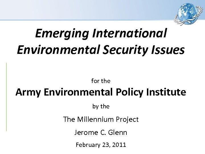 Emerging International Environmental Security Issues for the Army Environmental Policy Institute by the The