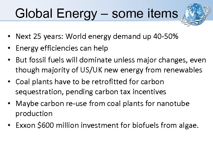 Global Energy – some items • Next 25 years: World energy demand up 40