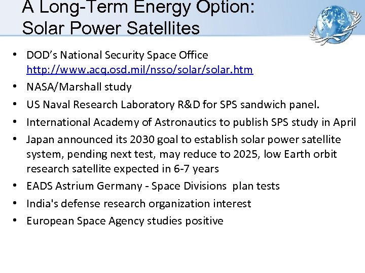 A Long-Term Energy Option: Solar Power Satellites • DOD's National Security Space Office http: