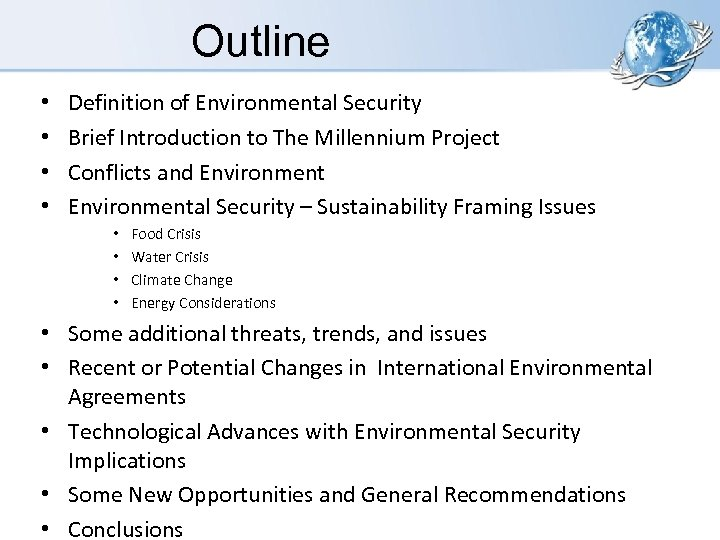 Outline • • Definition of Environmental Security Brief Introduction to The Millennium Project Conflicts