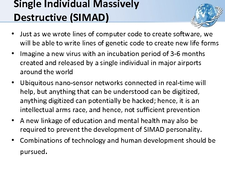 Single Individual Massively Destructive (SIMAD) • Just as we wrote lines of computer code