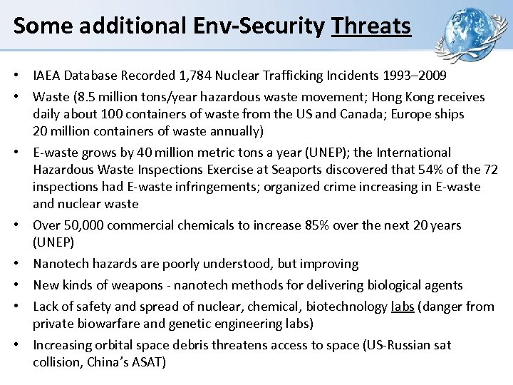 Some additional Env-Security Threats • IAEA Database Recorded 1, 784 Nuclear Trafficking Incidents 1993–