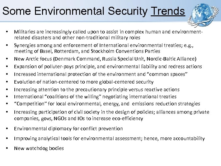 Some Environmental Security Trends • • • Militaries are increasingly called upon to assist