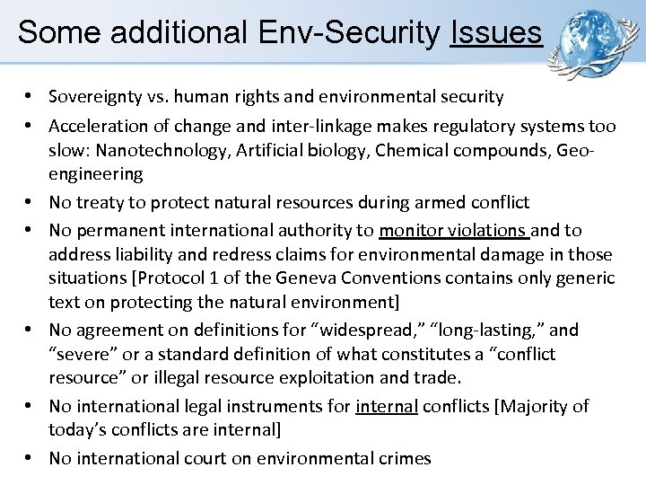 Some additional Env-Security Issues • Sovereignty vs. human rights and environmental security • Acceleration