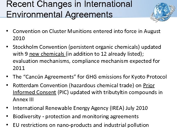 Recent Changes in International Environmental Agreements • Convention on Cluster Munitions entered into force