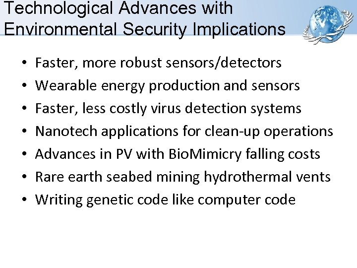 Technological Advances with Environmental Security Implications • • Faster, more robust sensors/detectors Wearable energy
