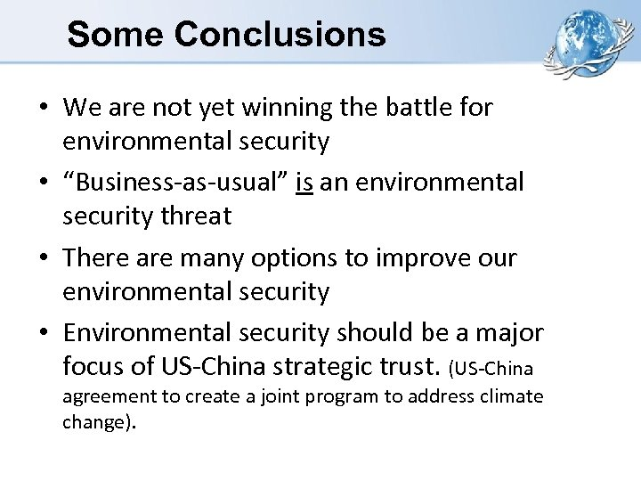 Some Conclusions • We are not yet winning the battle for environmental security •