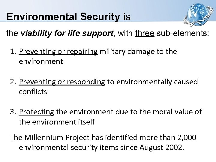 Environmental Security is the viability for life support, with three sub-elements: 1. Preventing or