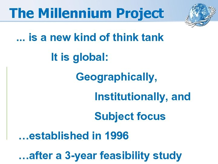 The Millennium Project. . . is a new kind of think tank It is
