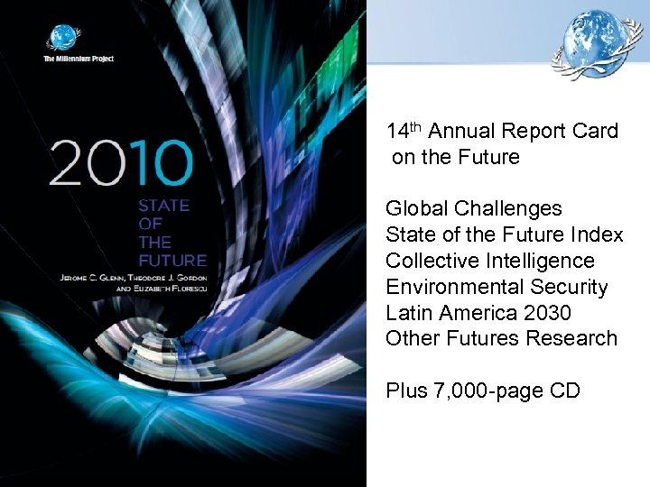 14 th Annual Report Card on the Future Global Challenges State of the Future