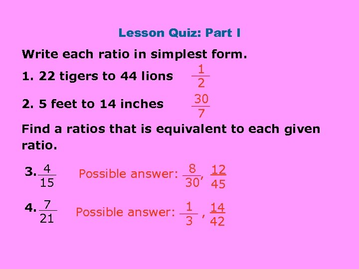 Lesson Quiz Part I Write Each Ratio In Simplest Form