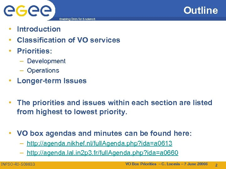 Outline Enabling Grids for E-scienc. E • Introduction • Classification of VO services •