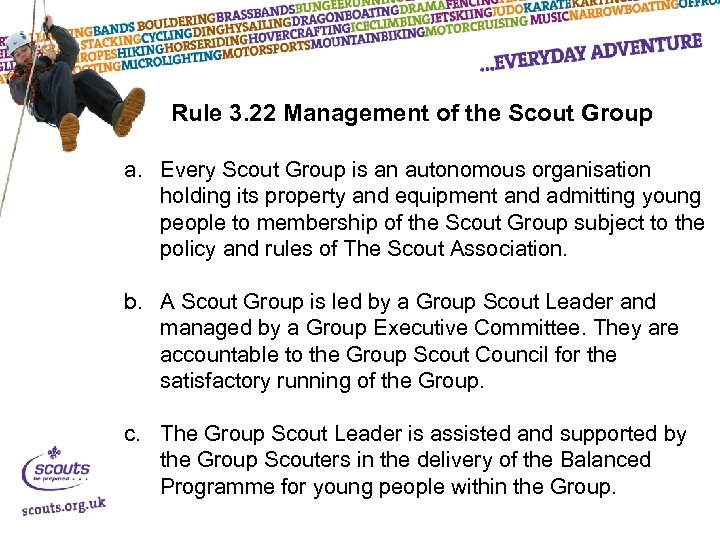 Rule 3. 22 Management of the Scout Group a. Every Scout Group is an