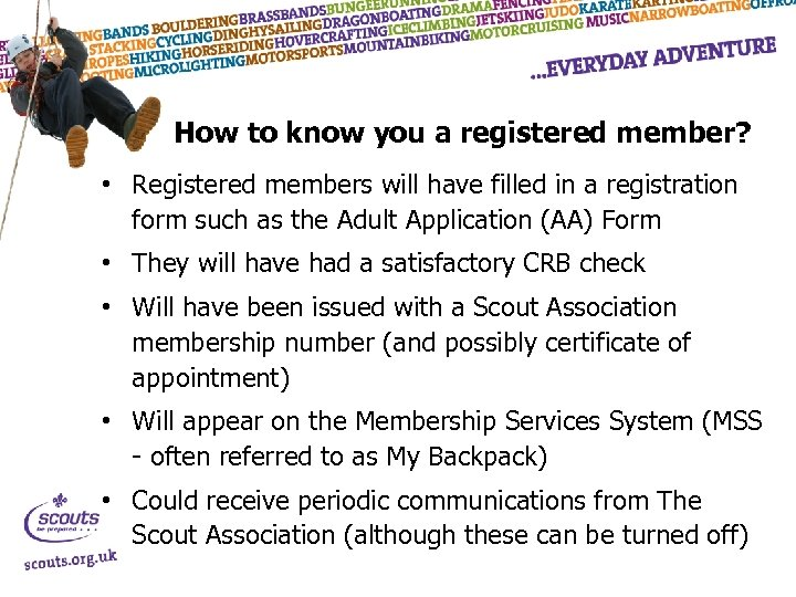 How to know you a registered member? • Registered members will have filled in