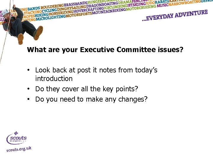 What are your Executive Committee issues? • Look back at post it notes from