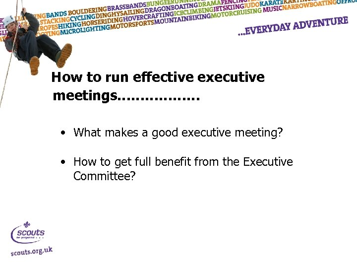 How to run effective executive meetings……………… • What makes a good executive meeting? •