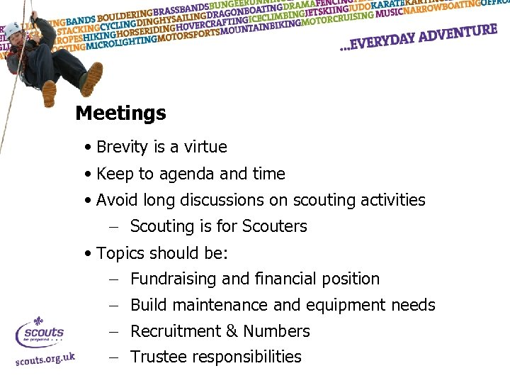 Meetings • Brevity is a virtue • Keep to agenda and time • Avoid