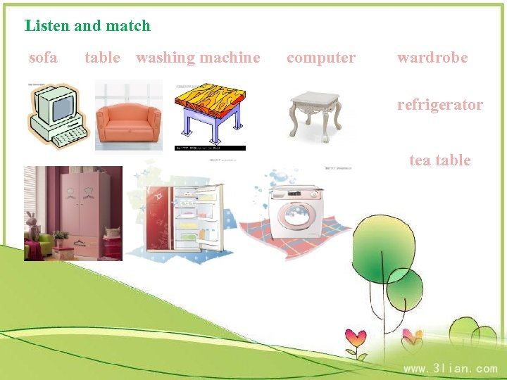Listen and match sofa table washing machine computer wardrobe refrigerator tea table