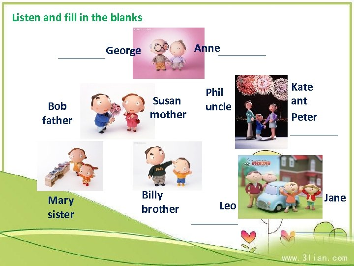 Listen and fill in the blanks Anne George Bob father Mary sister Susan mother
