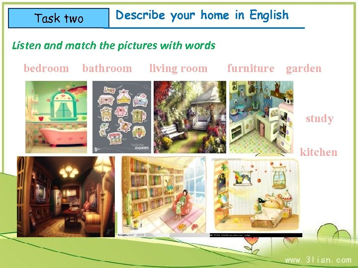 Task two Describe your home in English Listen and match the pictures with words