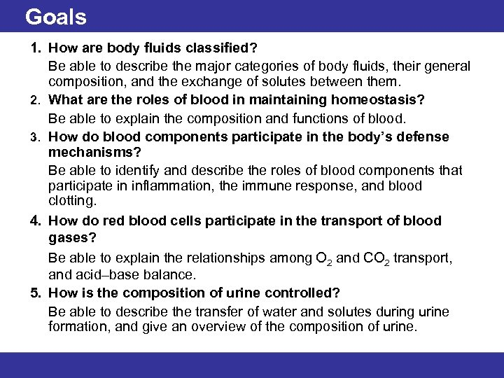 Goals 1. How are body fluids classified? Be able to describe the major categories