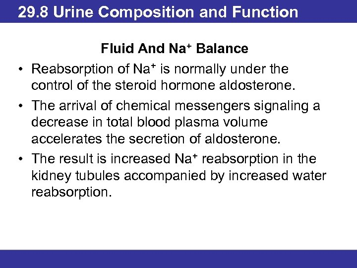 29. 8 Urine Composition and Function Fluid And Na+ Balance • Reabsorption of Na+