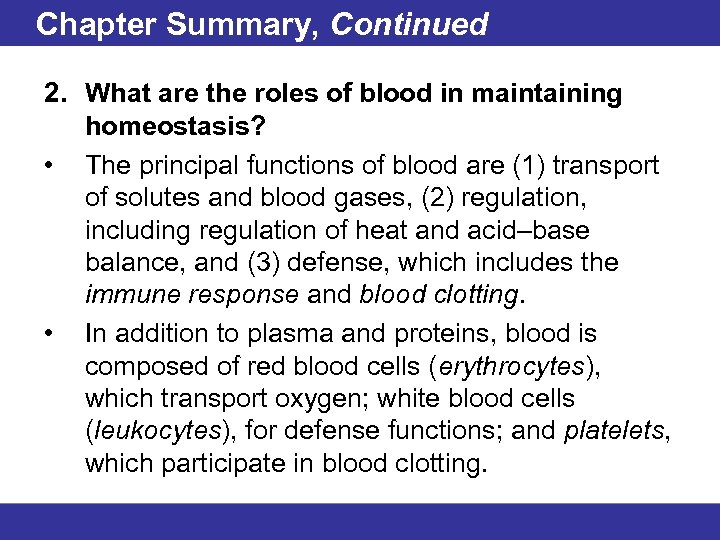 Chapter Summary, Continued 2. What are the roles of blood in maintaining homeostasis? •