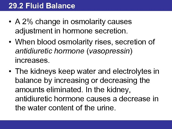 29. 2 Fluid Balance • A 2% change in osmolarity causes adjustment in hormone