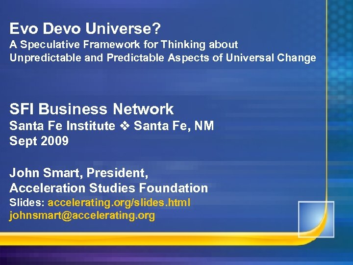 Evo Devo Universe? A Speculative Framework for Thinking about Unpredictable and Predictable Aspects of