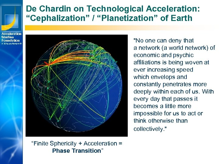 "De Chardin on Technological Acceleration: ""Cephalization"" / ""Planetization"" of Earth Acceleration Studies Foundation"