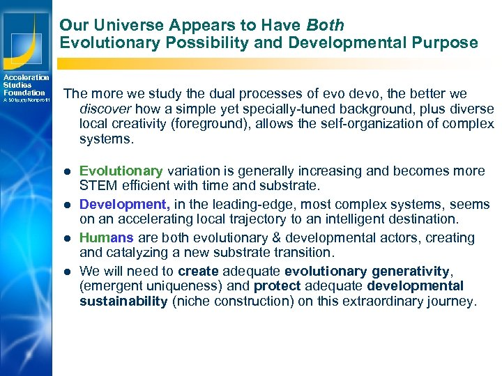Our Universe Appears to Have Both Evolutionary Possibility and Developmental Purpose Acceleration Studies Foundation