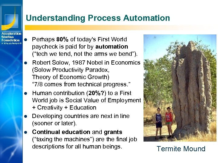 Understanding Process Automation Acceleration Studies Foundation A 501(c)(3) Nonprofit l l l Los Angeles